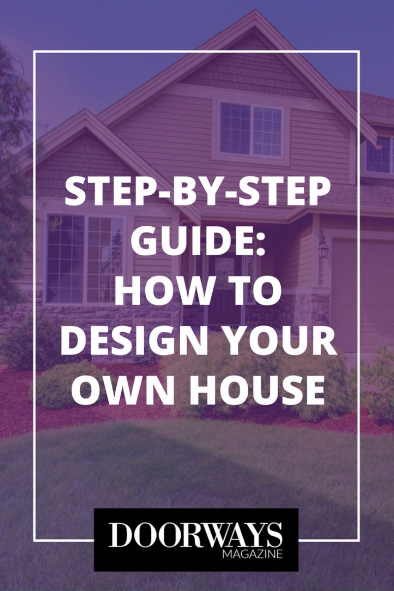 Doorways Magazine Design Your Own House A Step By Step