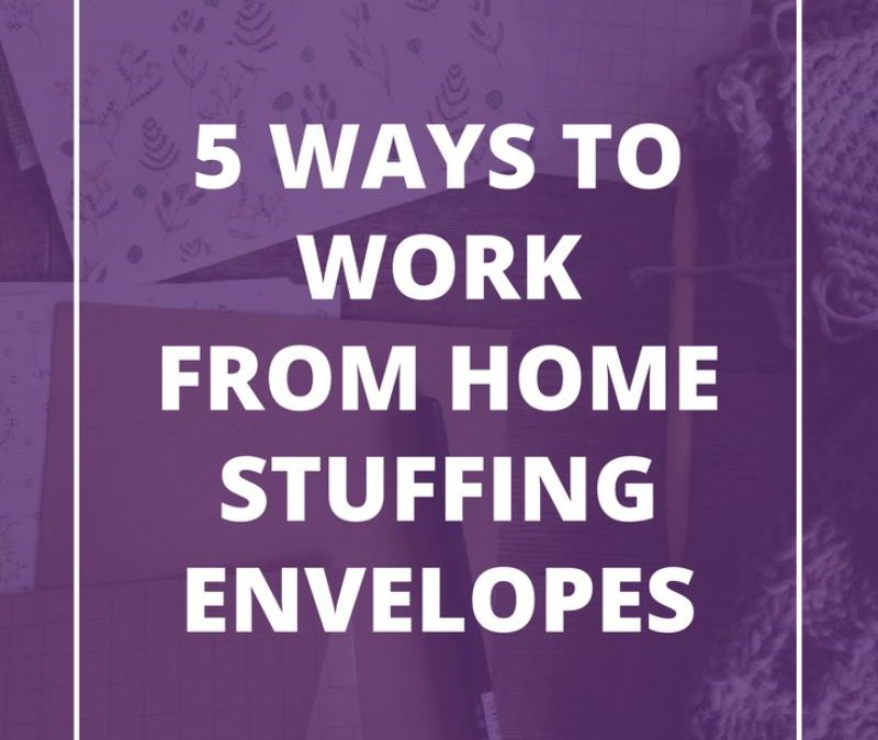 5 Ways to Work From Home Stuffing Envelopes